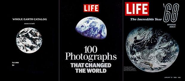 Обложка первого каталога всей Земли 1968 года; Life: обложка «100 фотографий, которые изменили мир» 2003; Life Special Issue, январь 1968 г., с фотографией Аполлона 8.